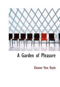 A Garden of Pleasure