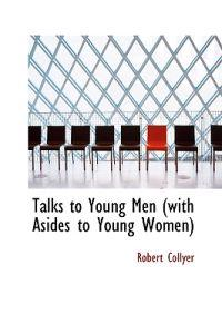 Talks to Young Men (With Asides to Young Women)