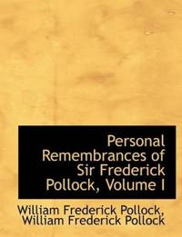 Personal Remembrances of Sir Frederick Pollock, Volume I