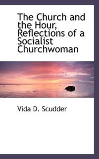 The Church and the Hour, Reflections of a Socialist Churchwoman