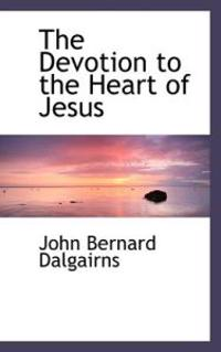 The Devotion to the Heart of Jesus
