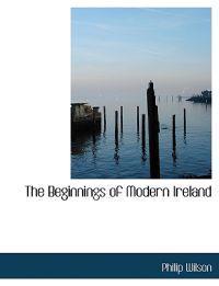 The Beginnings of Modern Ireland