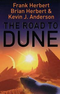Road to dune - new stories, unpublished extracts and the publication histor