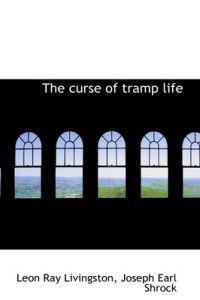 The Curse of Tramp Life