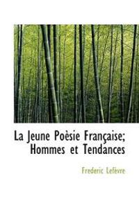La Jeune Po Sie Fran Aise; Hommes Et Tendances