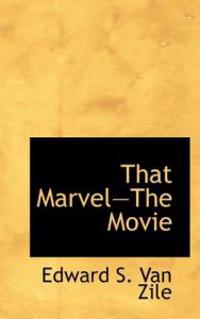 That Marvel the Movie
