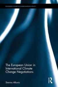 The European Union in International Climate Change Negotiations