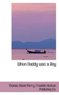 When Daddy Was a Boy