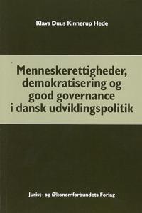 Menneskerettigheder, demokratisering og good governance i dansk udviklingspolitik