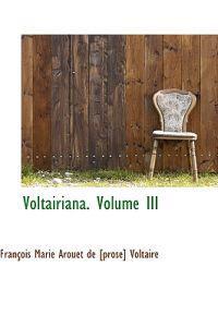 Voltairiana. Volume III