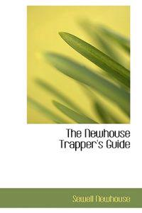 The Newhouse Trapper's Guide