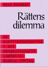 Rättens dilemma : om konflikthantering i ett mångkulturellt samhälle