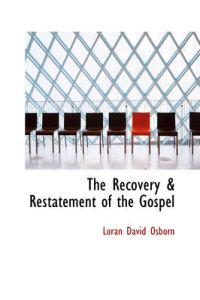 The Recovery & Restatement of the Gospel
