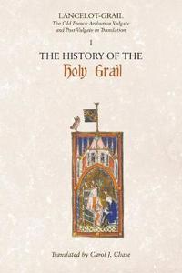 Lancelot-Grail: 1. the History of the Holy Grail: The Old French Arthurian Vulgate and Post-Vulgate in Translation