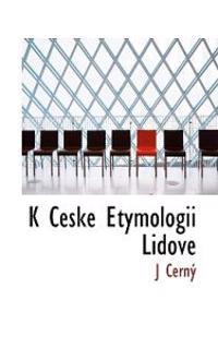 K Ceske Etymologii Lidove
