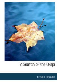In Search of the Okapi