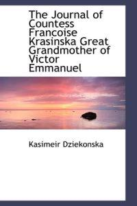 The Journal of Countess Francoise Krasinska, Great Grandmother of Victor Emmanuel
