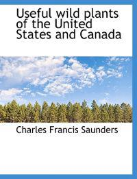 Useful Wild Plants of the United States and Canada