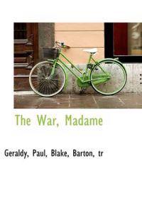 The War, Madame