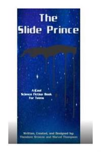 The Slide Prince: (Cha-Cha Slide Wars Book Series)