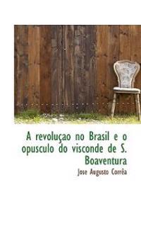 A Revolu O No Brasil E O Opusculo Do Visconde de S. Boaventura