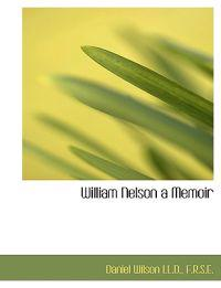 William Nelson a Memoir