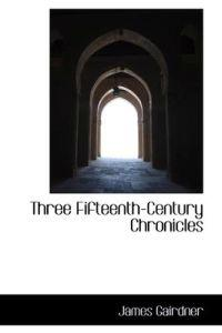 Three Fifteenth-century Chronicles