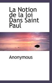 La Notion de La Loi Dans Saint Paul