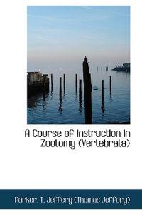 A Course of Instruction in Zootomy (Vertebrata)