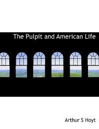 The Pulpit and American Life