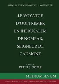 Le Voyatge D'Oultremer En Jherusalem de Nompar, Seigneur de Caumont