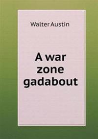 A War Zone Gadabout