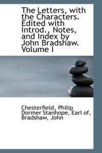 The Letters, With the Characters. Edited With Introd., Notes, and Index by John Bradshaw