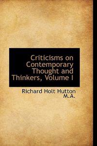 Criticisms on Contemporary Thought and Thinkers, Volume I
