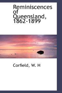 Reminiscences of Queensland, 1862-1899