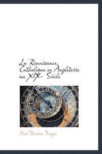 La Renaissance Catholique En Angleterre Au XIX- Si Cle
