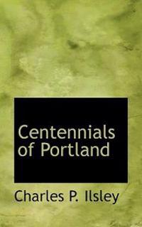 Centennials of Portland