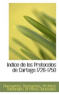 Indice de Los Protocolos de Cartago 1726-1750