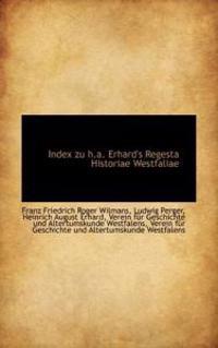 Index Zu H.A. Erhard's Regesta Historiae Westfaliae