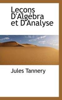 Le Ons D'Alg Bra Et D'Analyse