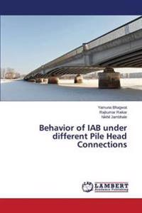 Behavior of Iab Under Different Pile Head Connections