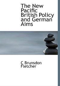 The New Pacific British Policy and German Aims