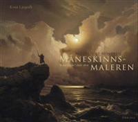 Måneskinnsmaleren = Moonlight romantic - Knut Ljøgodt pdf epub