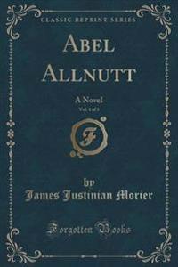 Abel Allnutt, Vol. 1 of 3