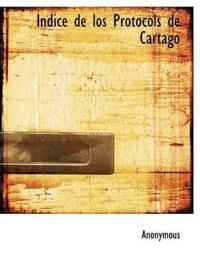Indice de Los Protocols de Cartago
