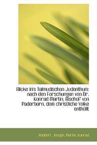 Blicke In's Talmudischen Judenthum