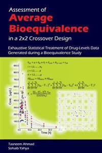 Assessment of Average Bioequivalence in a 2x2 Crossover Design: Exhaustive Statistical Treatment of Drug Levels-Data Generated During a Bioequivalence
