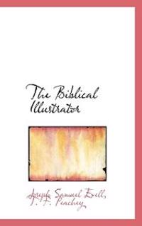 The Biblical Illustrator