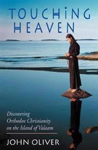 Touching Heaven, Discovering Orthodox Christianity on the Island of Valaam