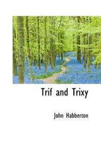 Trif and Trixy